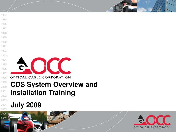 CDS System Overview and Installation Training
