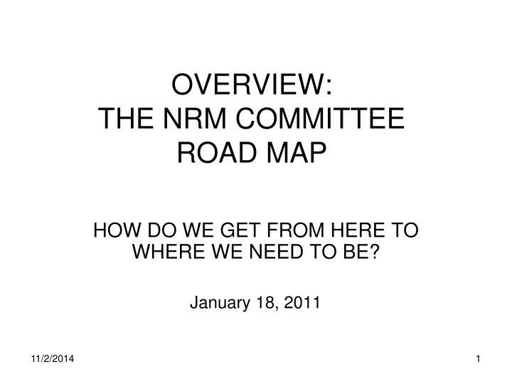 Overview the nrm committee road map
