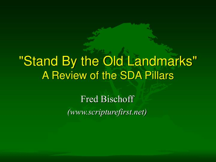 stand by the old landmarks a review of the sda pillars n.