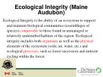 ecological integrity maine audubon