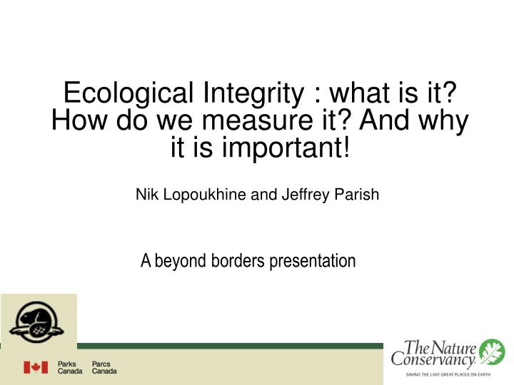 ecological integrity what is it how do we measure it and why it is important