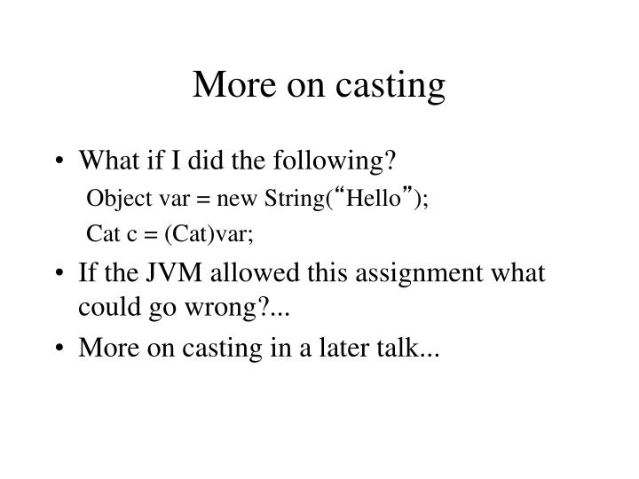 More on casting