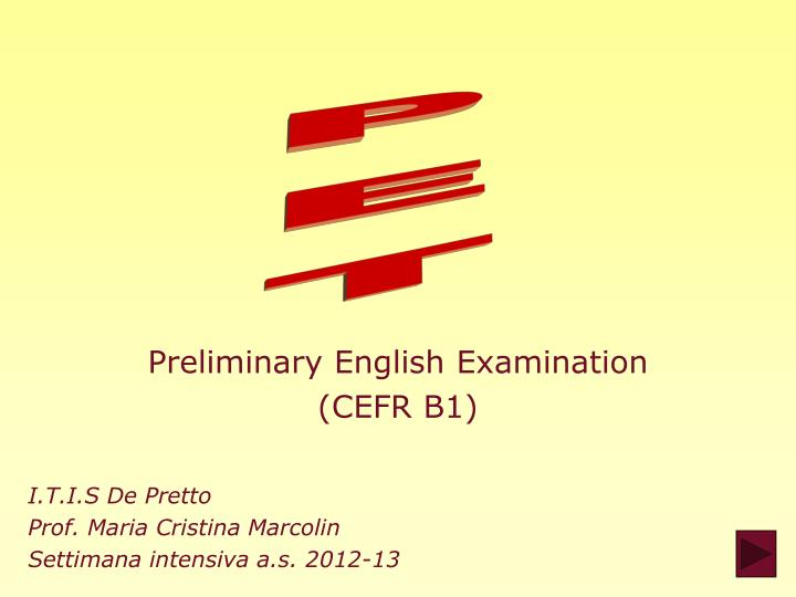 PPT - Preliminary English Examination ( CEFR B1 ) PowerPoint