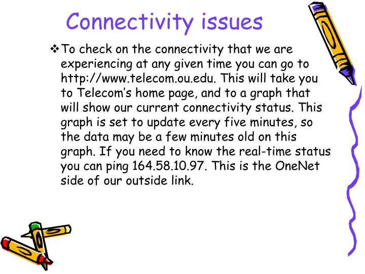 Connectivity issues