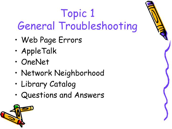 Topic 1 general troubleshooting