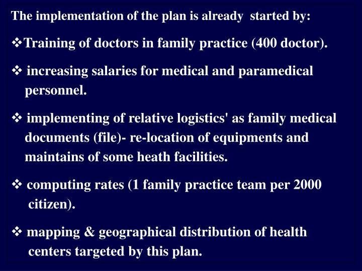 The implementation of the plan is already  started by: