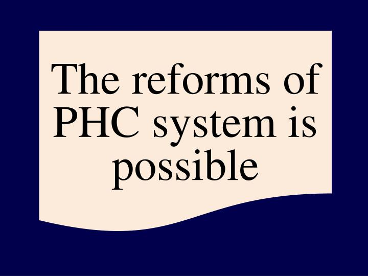The reforms of PHC system is possible