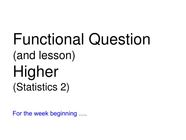 Functional Question
