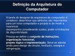 defini o da arquitetura do computador