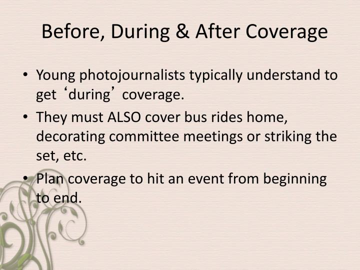 Before during after coverage