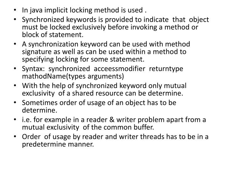 In java implicit locking method is used .