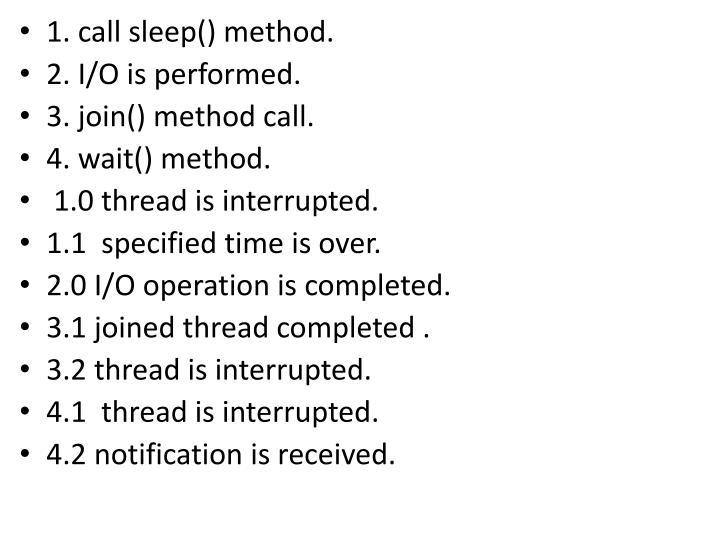 1. call sleep() method.