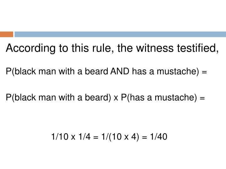 According to this rule, the witness testified,