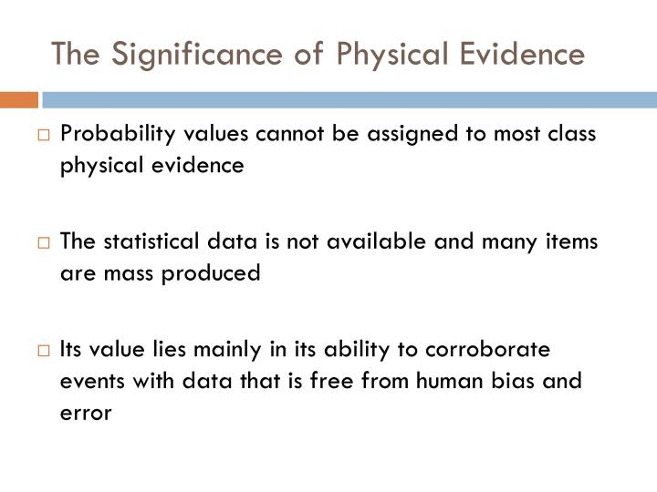 The Significance of Physical Evidence