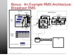 bonus an example rms architecture broadcast rms