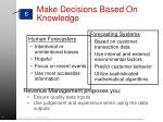 make decisions based on knowledge1