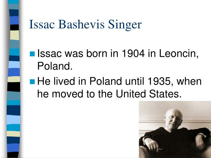 Issac bashevis singer