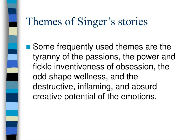 Themes of Singer's stories