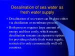 desalination of sea water as fresh water supply