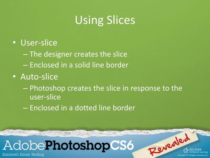 Using Slices