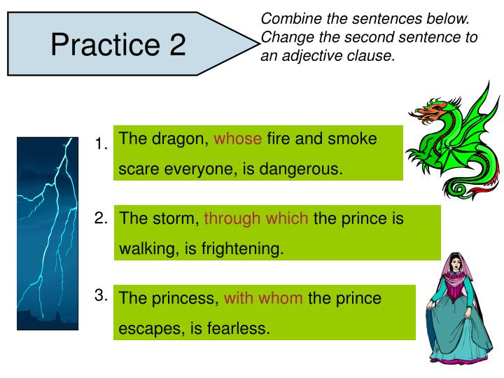 Combine the sentences below. Change the second sentence to an adjective clause.