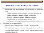 aplicaciones y riesgos de la oms