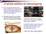 a wired wildfire of stereotyping