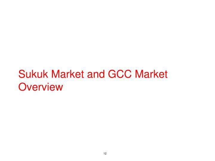 Sukuk Market and GCC Market Overview