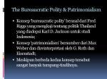 the bureaucratic polity patrimonialism