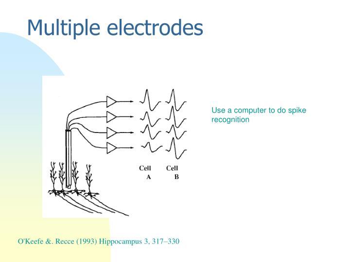 Multiple electrodes