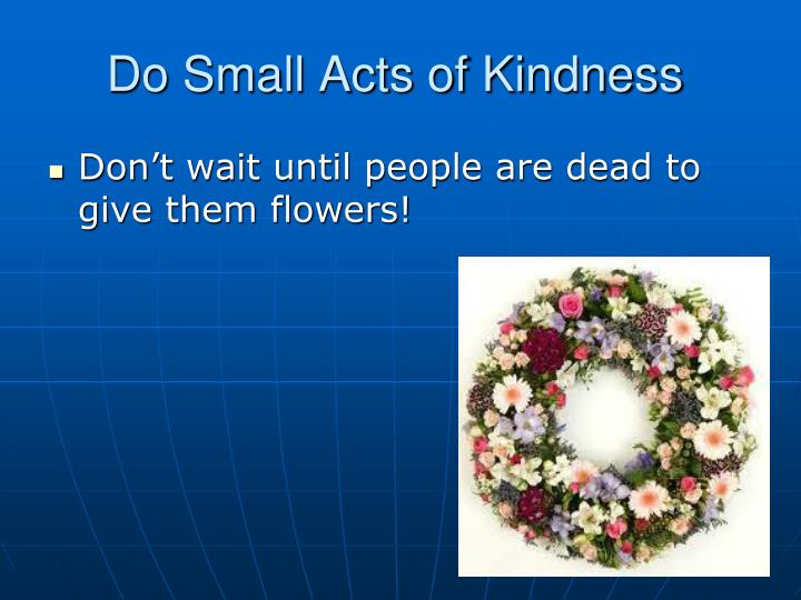 Do Small Acts of Kindness