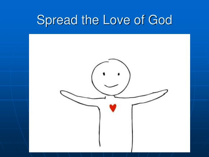 Spread the Love of God