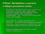 p klad rehabilitace u pacient s t k m poran n m mozku