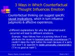3 ways in which counterfactual thought influences emotion1