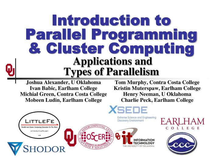 introduction to parallel programming cluster computing applications and types of parallelism n.