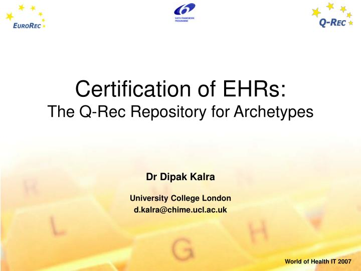 Ppt Certification Of Ehrs The Q Rec Repository For Archetypes