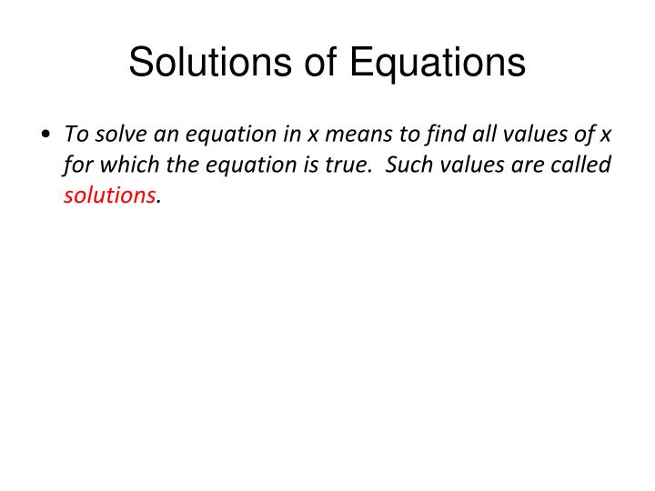 Solutions of equations