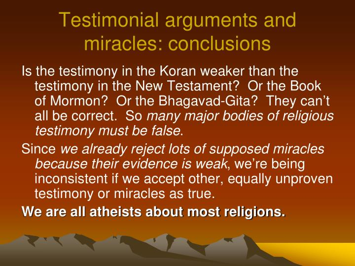 Testimonial arguments and miracles: conclusions