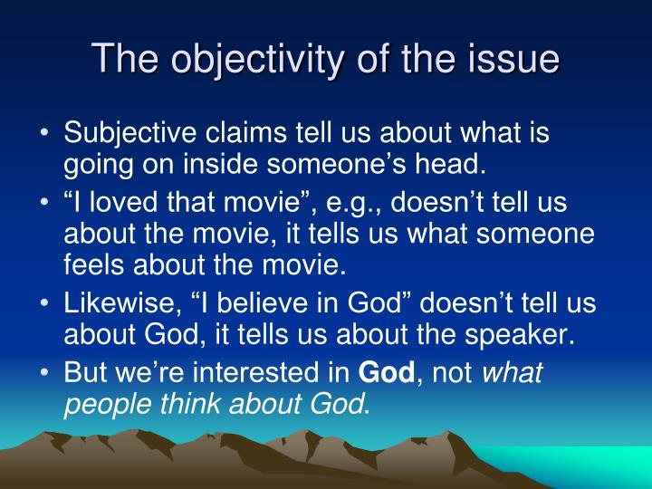 The objectivity of the issue