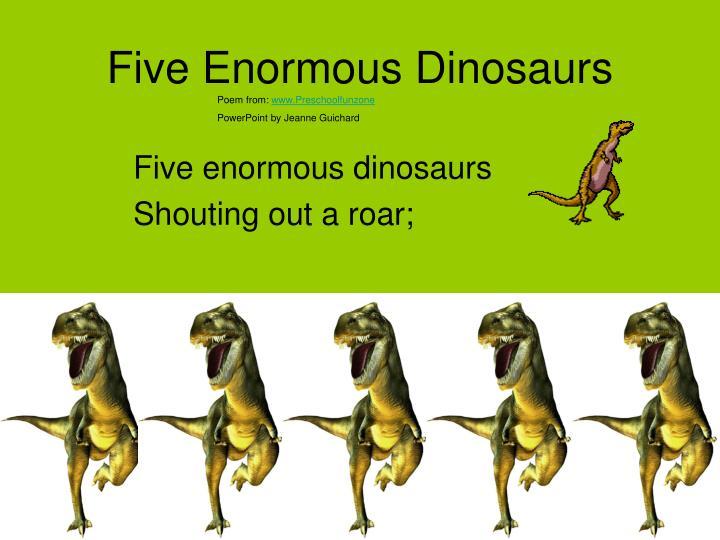 Five Enormous Dinosaurs