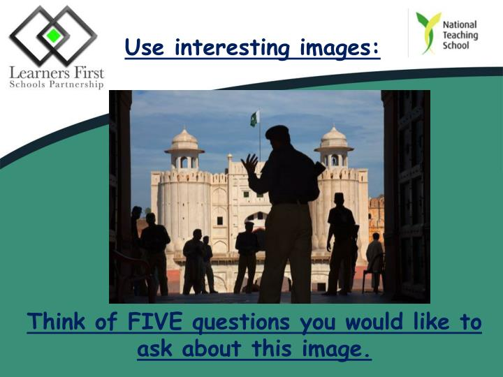 Use interesting images: