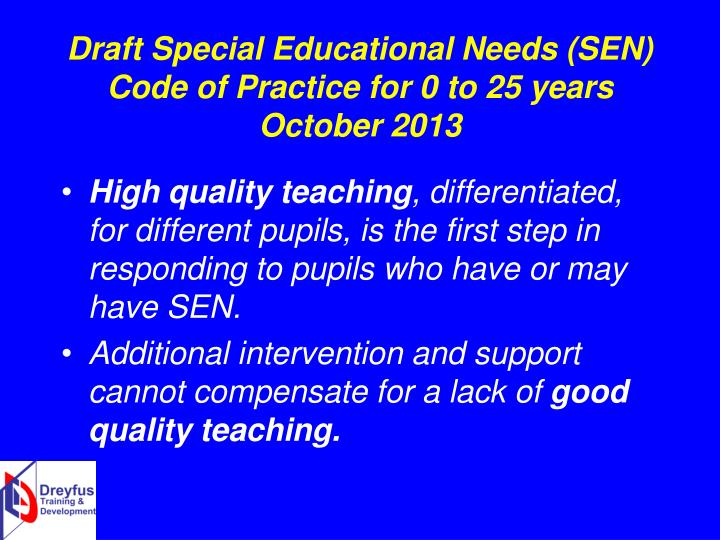 special educational needs code of practice Special educational needs code of practice various countries and regions of  the world name code of practices in the educational field different monikers.