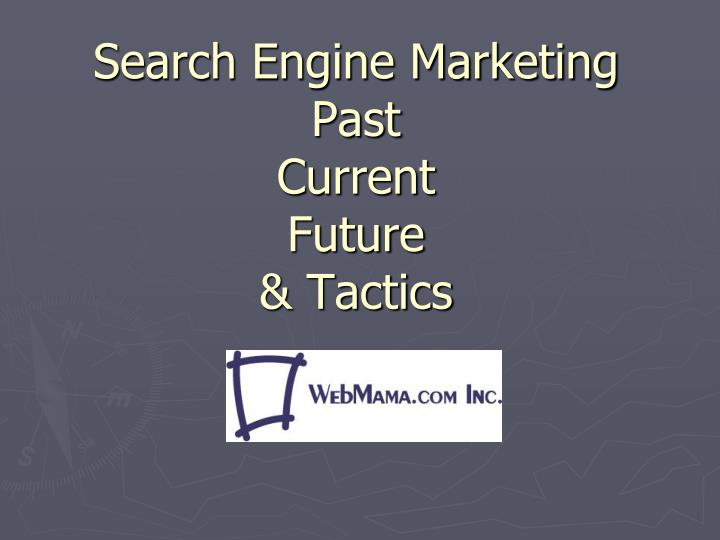 search engine marketing past current future tactics n.