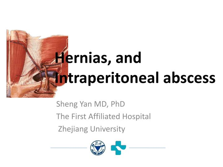 hernias and intraperitoneal abscess n.