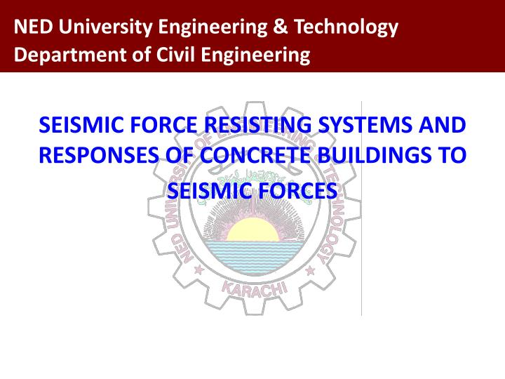 seismic force resisting systems and responses of concrete buildings to seismic forces