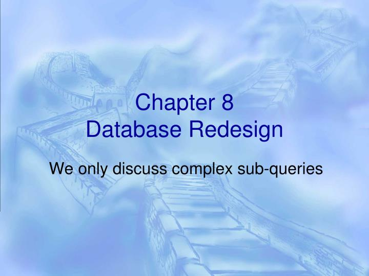 Chapter 8 database redesign