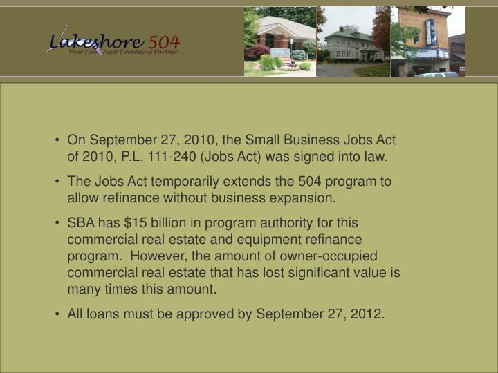 On September 27, 2010, the Small Business Jobs Act of 2010, P.L. 111-240 (Jobs Act) was signed into ...