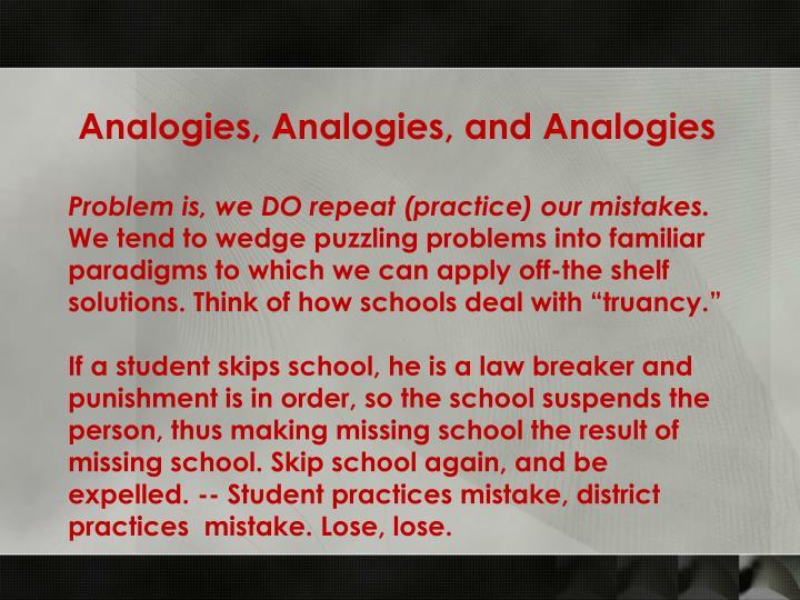 Analogies, Analogies, and Analogies