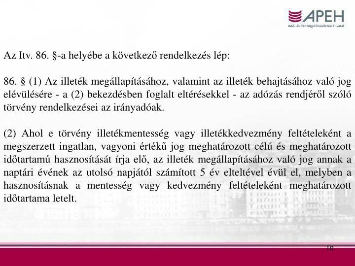 Az Itv. 86. §-a helyébe a következő rendelkezés lép: