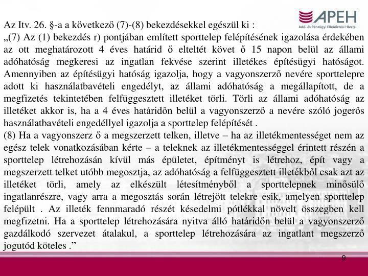 Az Itv. 26. §-a a következő (7)-(8) bekezdésekkel egészül ki :